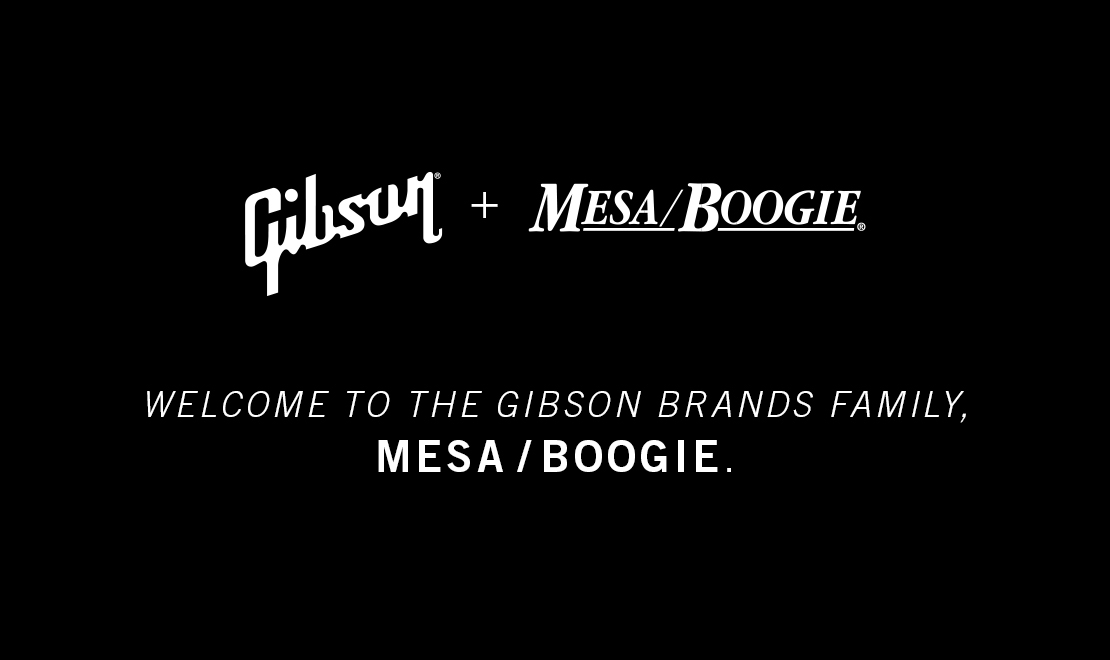 Gibson welcomes Mesa Boogie to the Gibson Brands family.