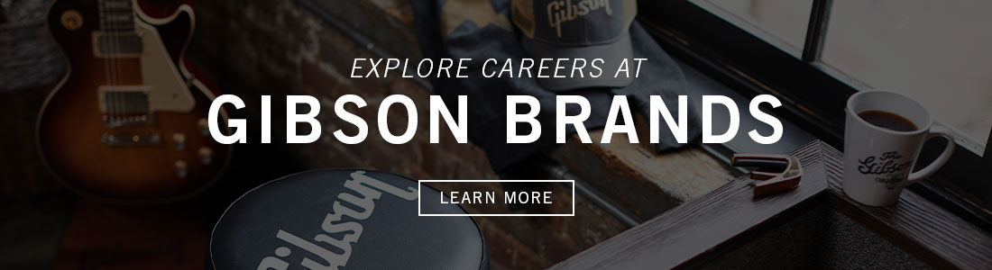 A photo containing an array of Gibson merchandise asks you to Explore your career opportunities here with us at Gibson Brands